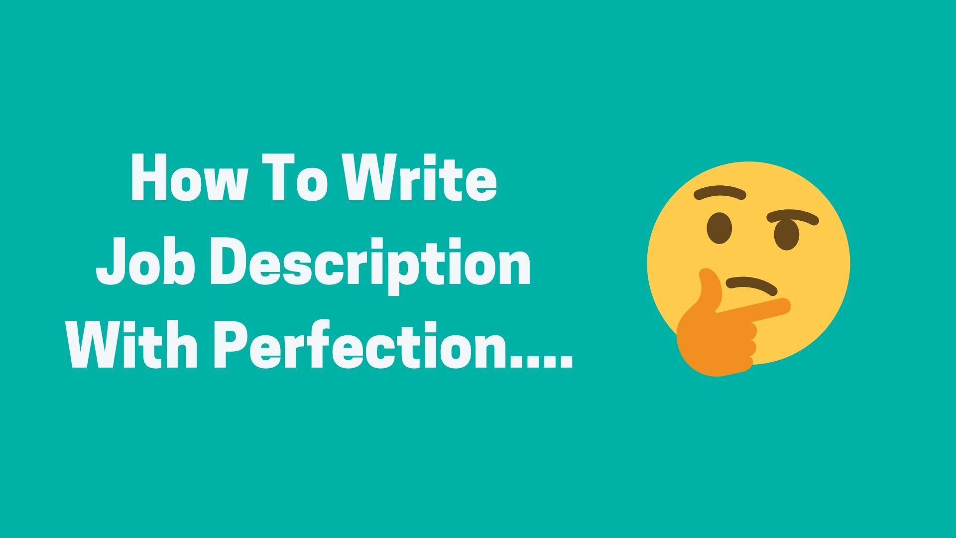 How to write perfect job description