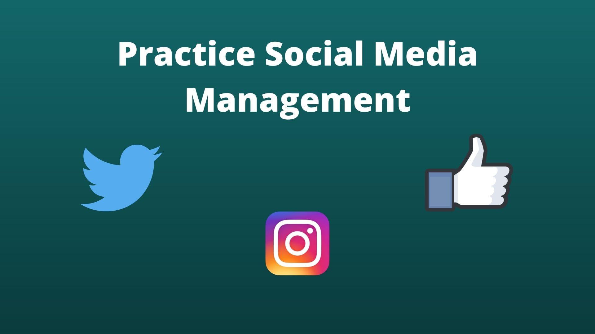 Practice Social Media Management