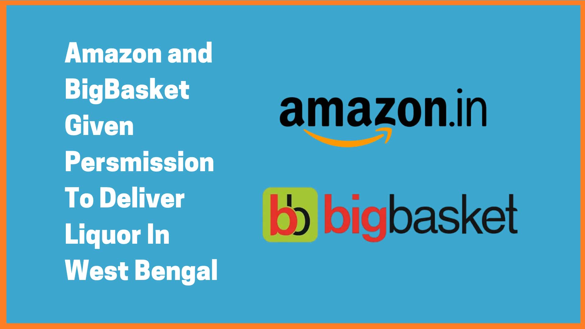Amazon And BigBasket Approved For Home Delivery Of Liquor In West Bengal