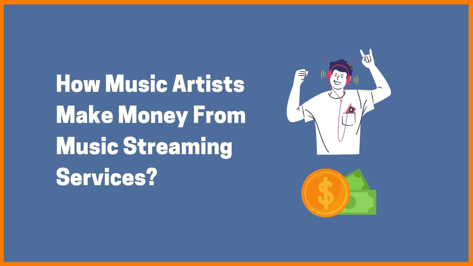 How Do Artists Make Money From Music Streaming Services?