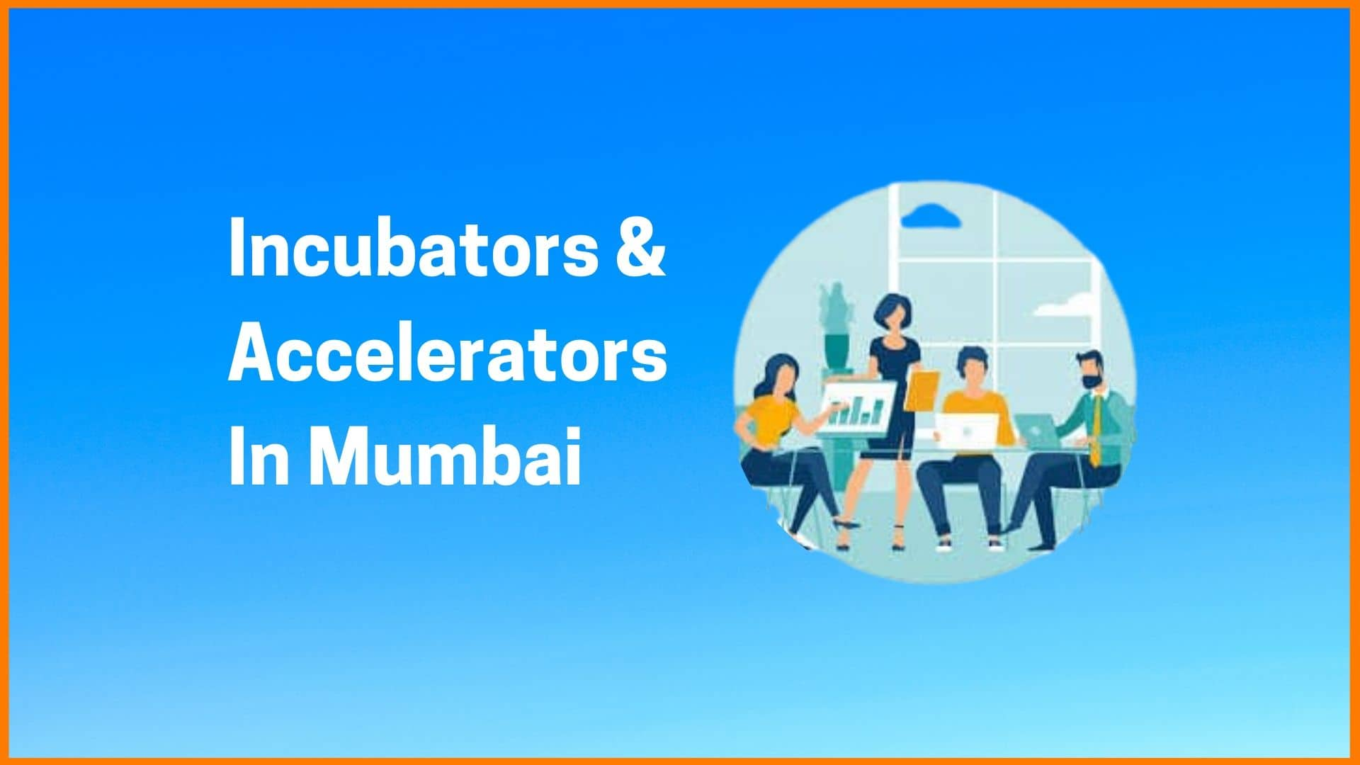 Top 21 Incubators & Accelerators in Mumbai