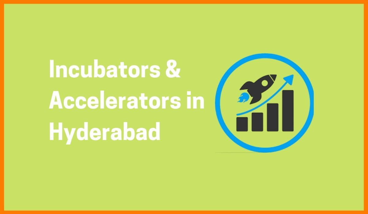 Top Startup Incubators and Startup Accelerators in Hyderabad