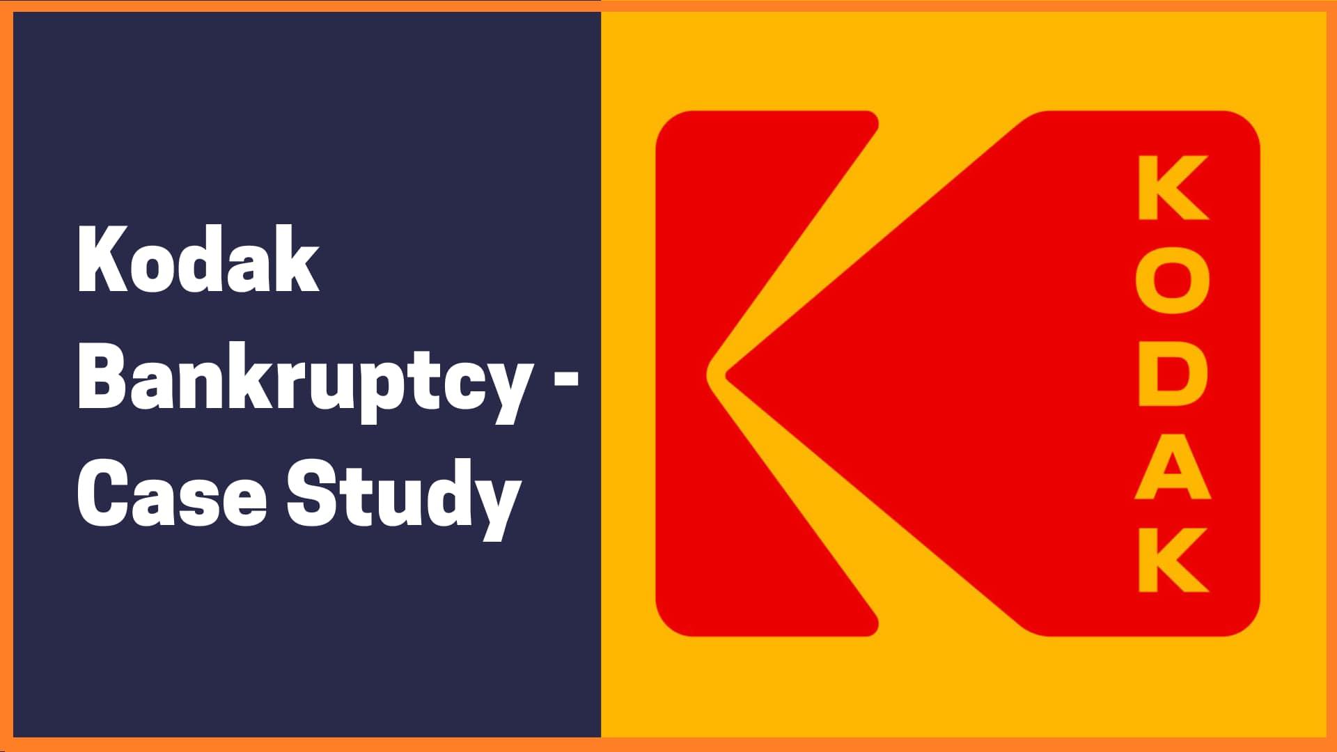 Why Did Kodak Fail? | Kodak Bankruptcy Case Study
