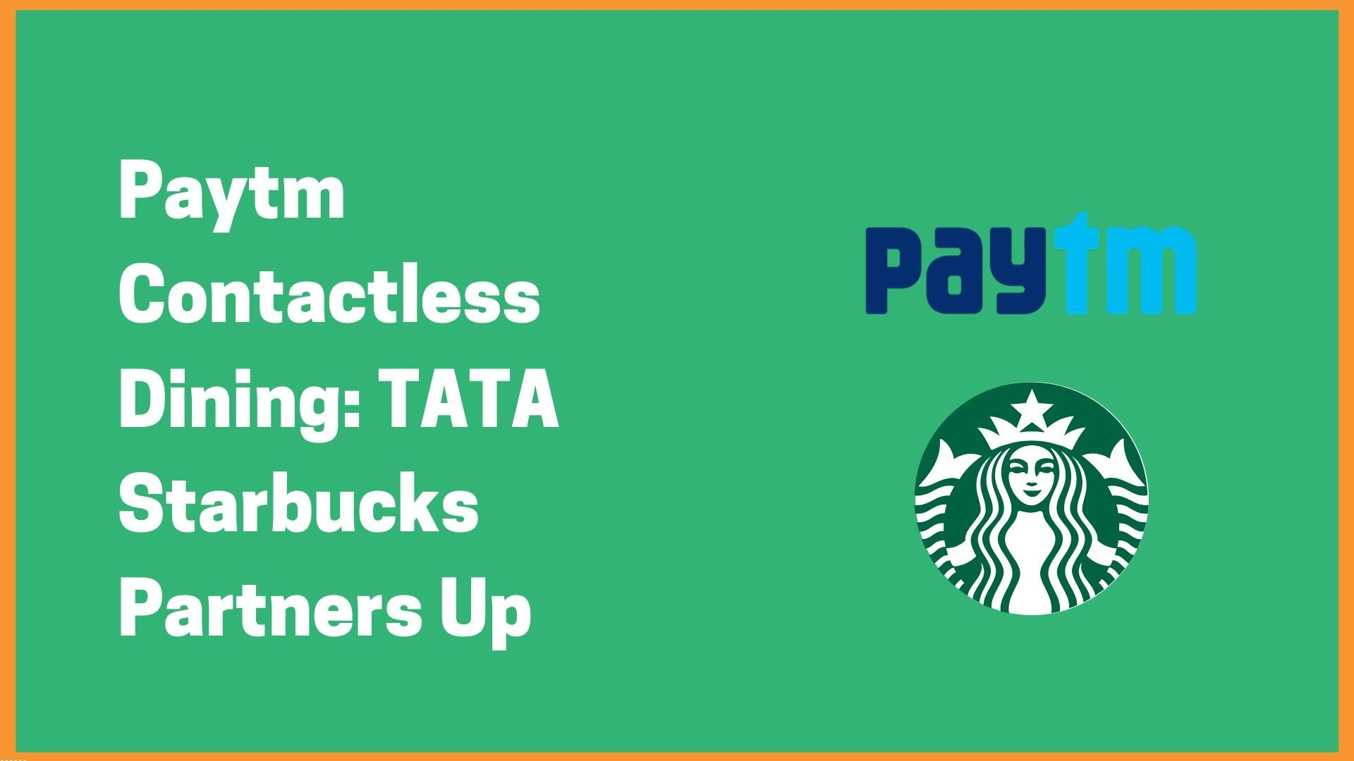 Paytm Contactless Dining: TATA Starbucks Partners Up
