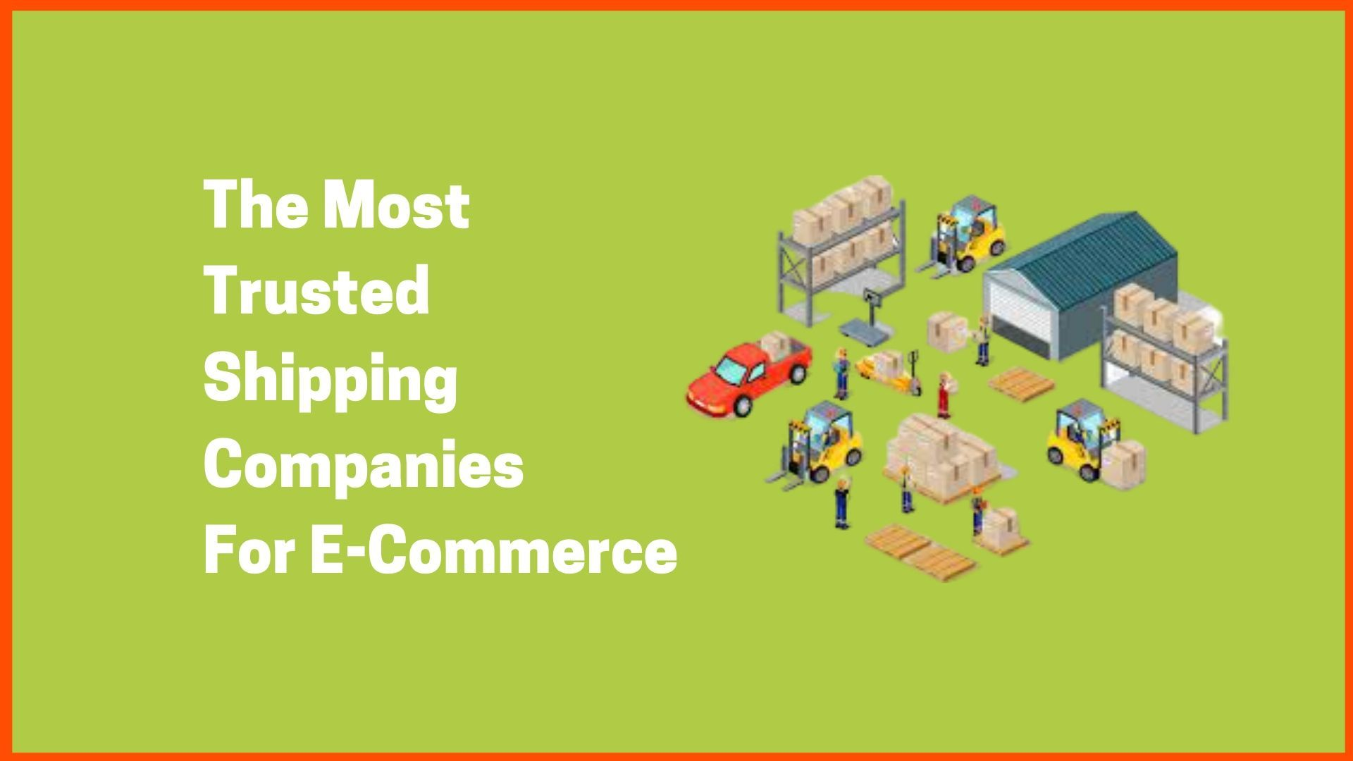 The Most Trusted Shipping Companies For E-Commerce