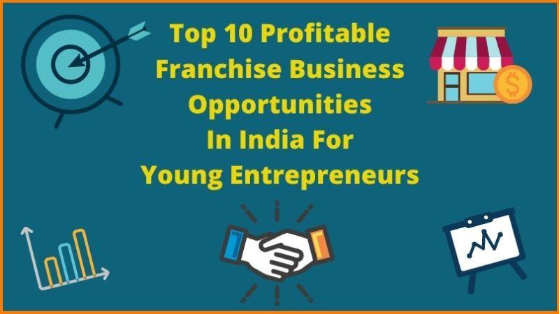 10 Most Profitable Franchises In India Best Indian Franchises