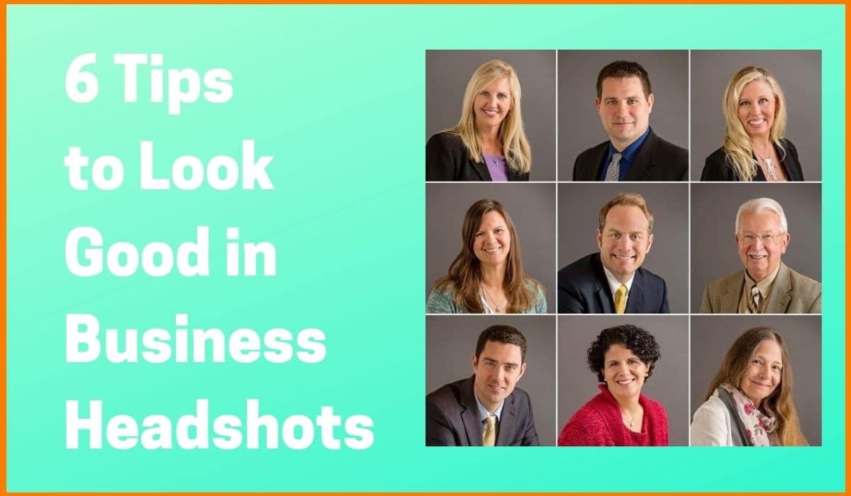 6 Tips to Look Good in Business Headshots