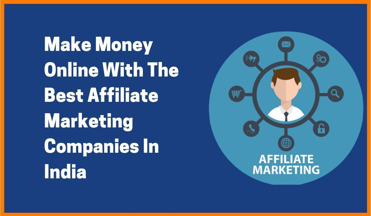 Make Money Online with Best Affiliate Marketing Companies in India