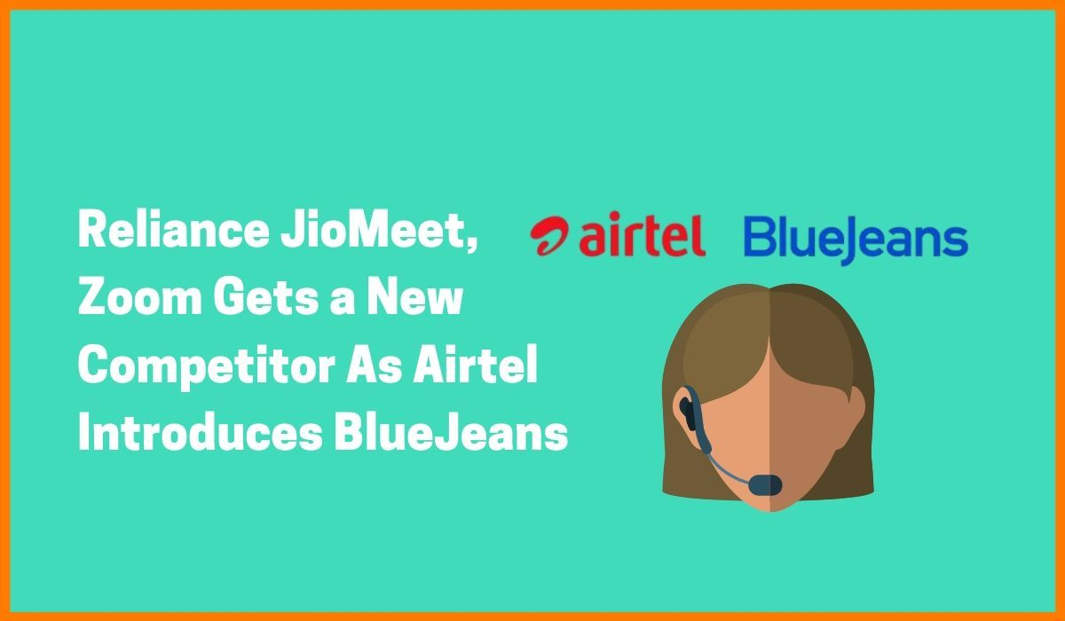 Reliance JioMeet, Zoom Gets a New Competitor As Airtel Introduces BlueJeans