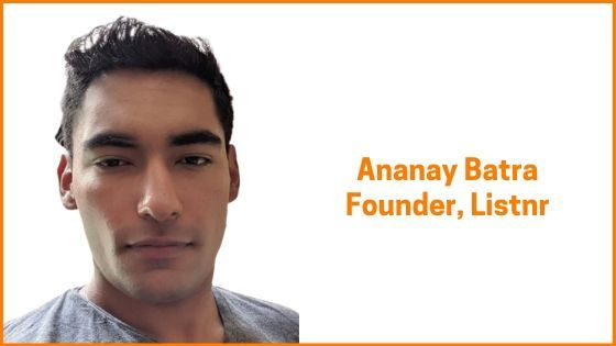 Listnr Founder, Ananay Batra
