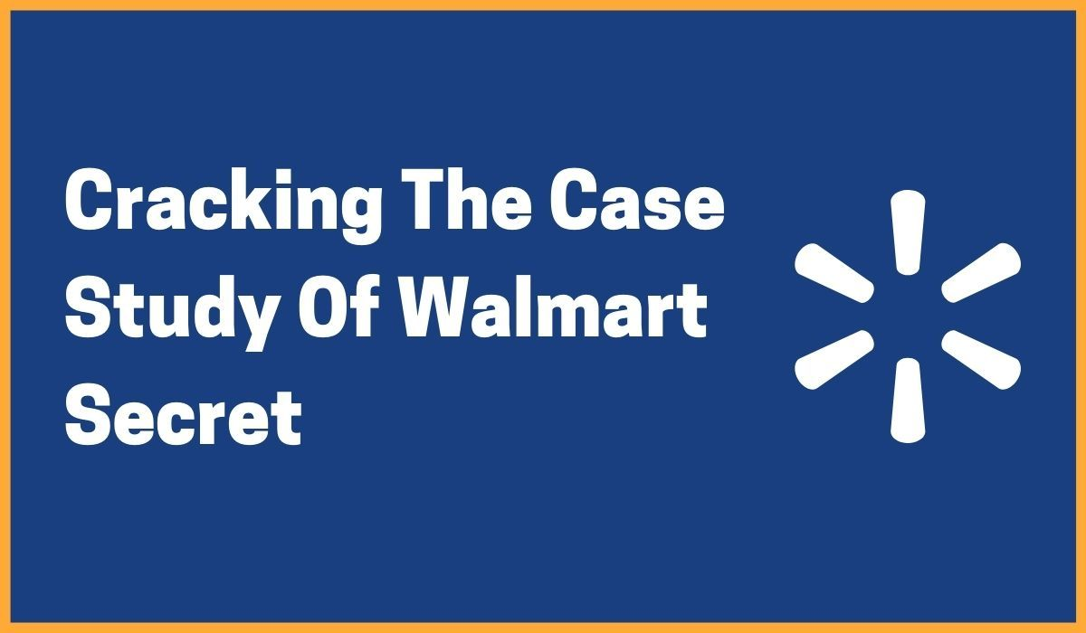Cracking The Walmart Case Study