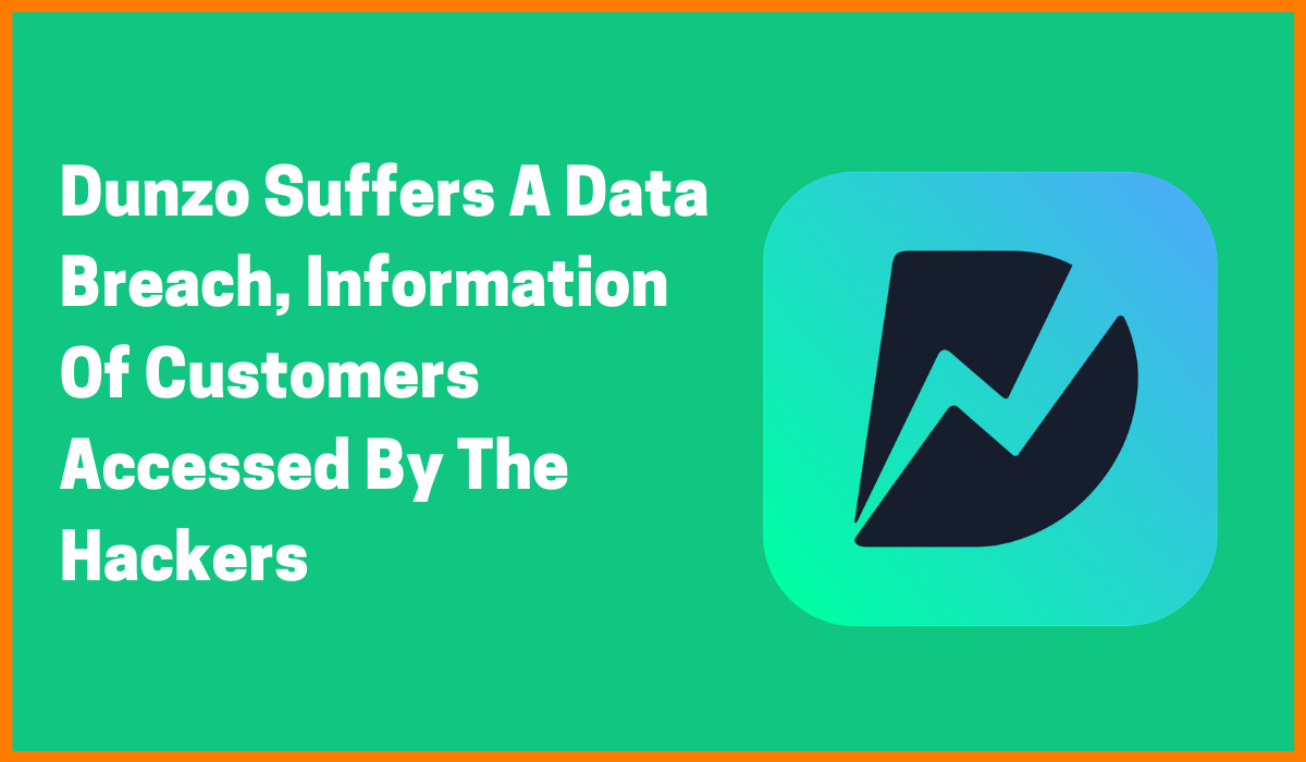 Dunzo Suffers A Data Breach, Information Of Customers Accessed By The Hackers