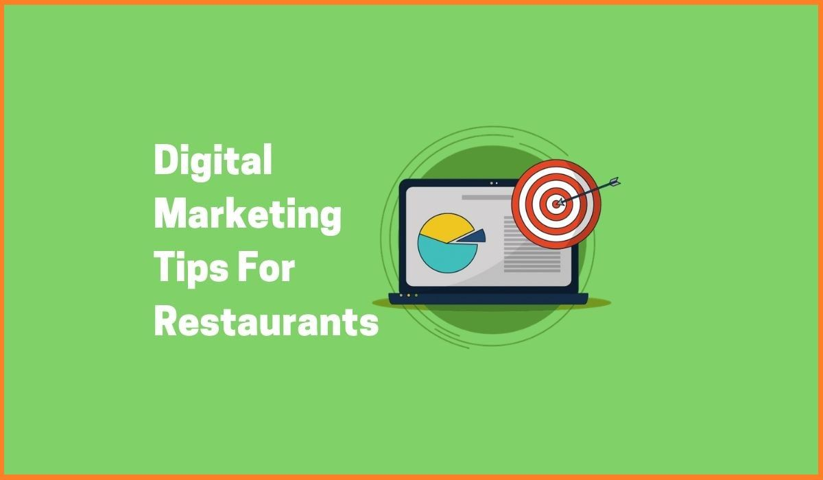 Digital Marketing For Restaurants | Grow Your Restaurant Using These Digital Marketing Tips