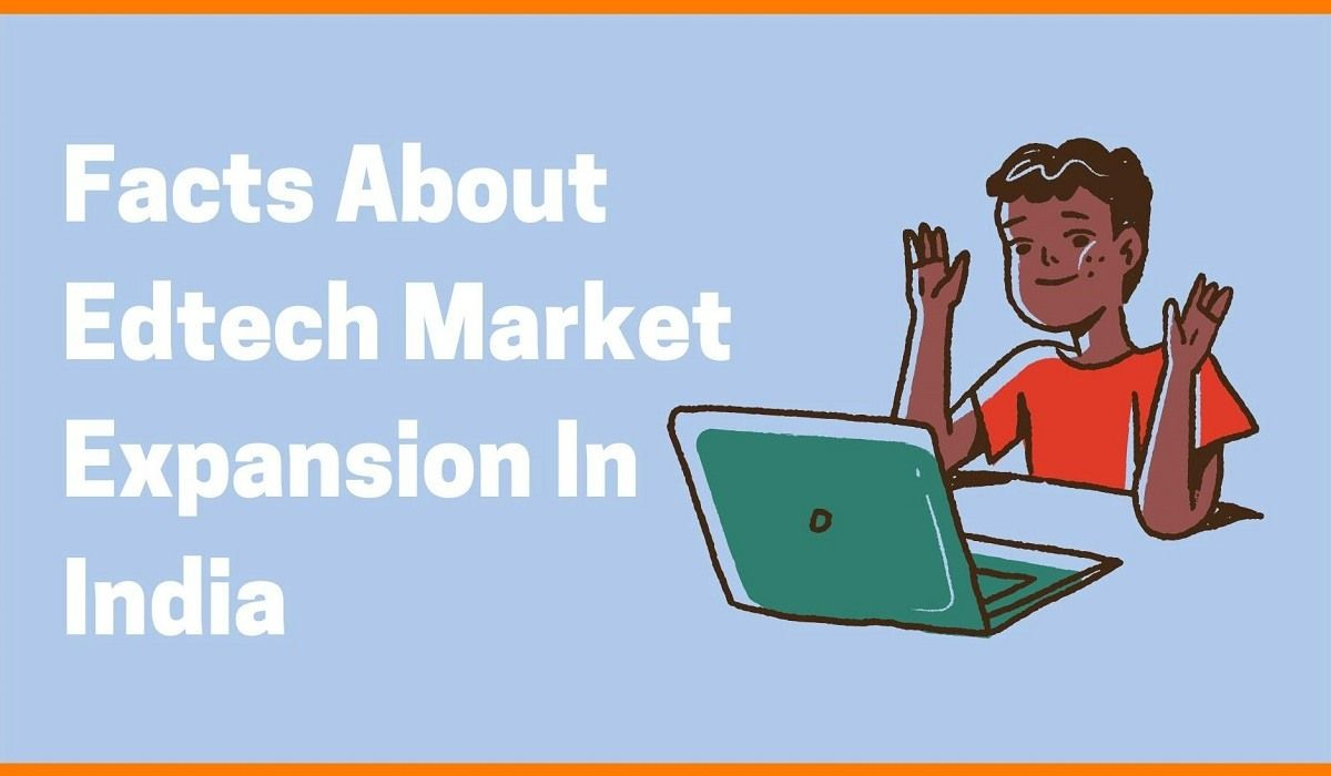 Facts About Edtech Market Expansion in India
