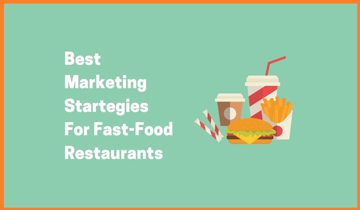 Best Marketing Strategies For Fast-Food Restaurants