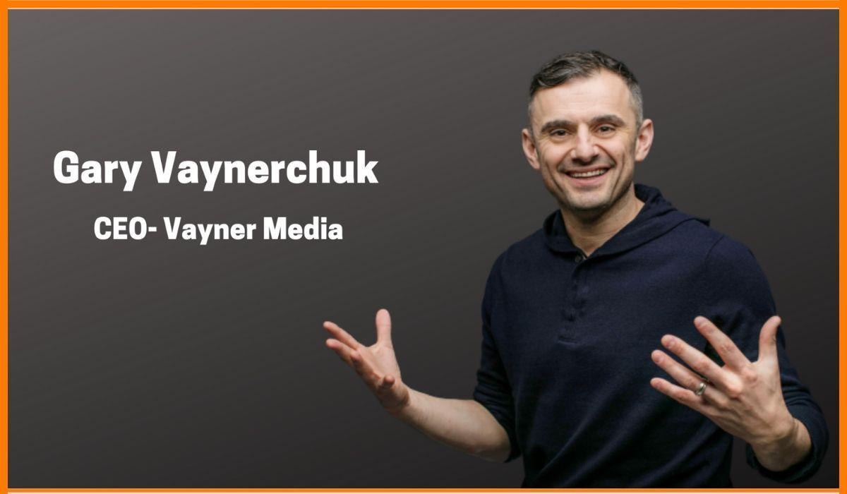 Gary Vaynerchuk- Trailblazer of  Modern-day Social Media Marketing