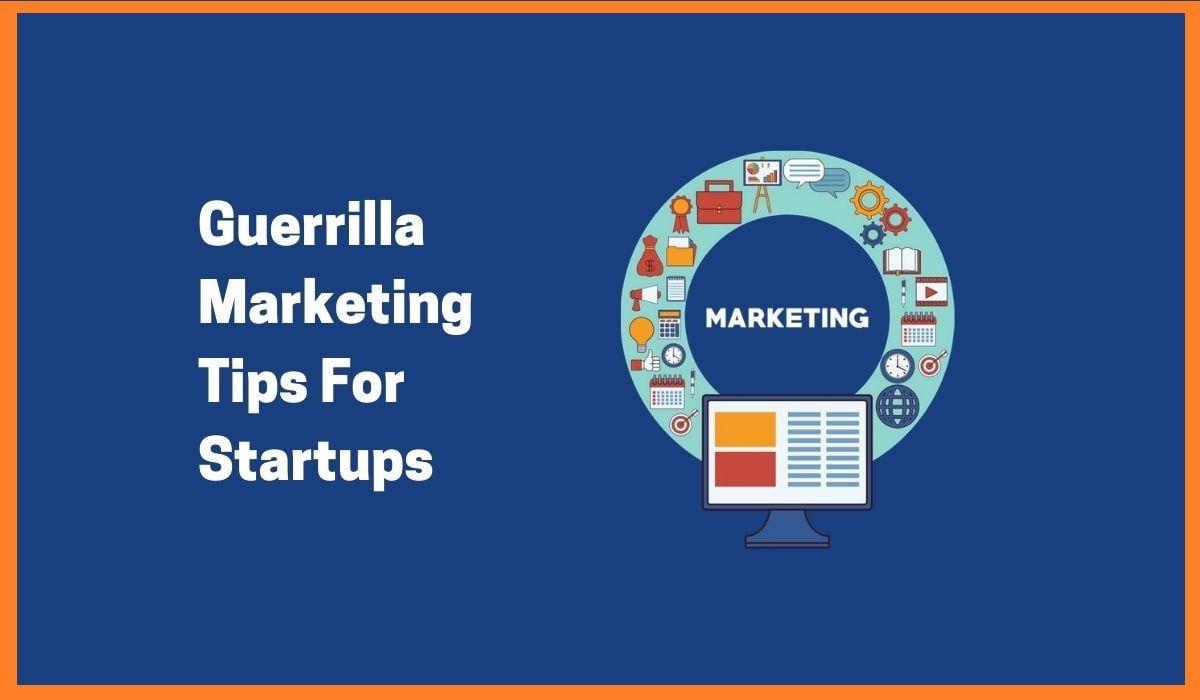 Guerrilla Marketing Tips For Startups | Marketing Ideas for Startups