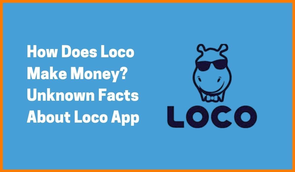 How Does Loco Make Money?