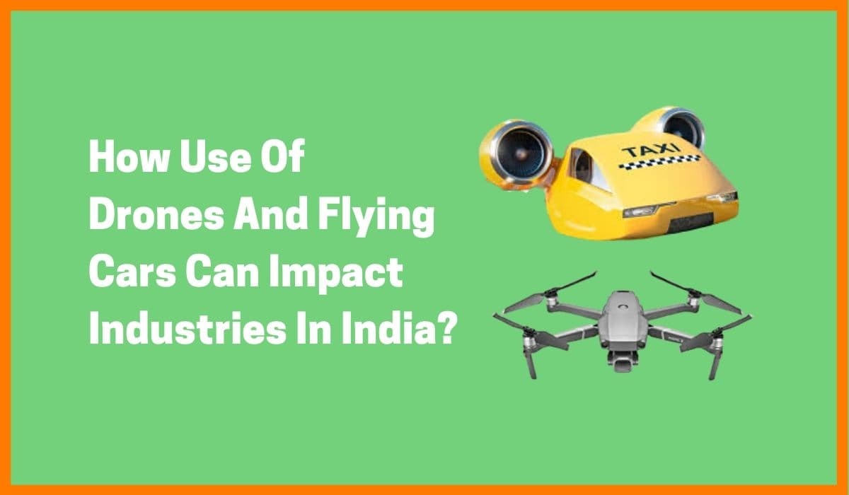 The Impact Of Drones And Flying Cars