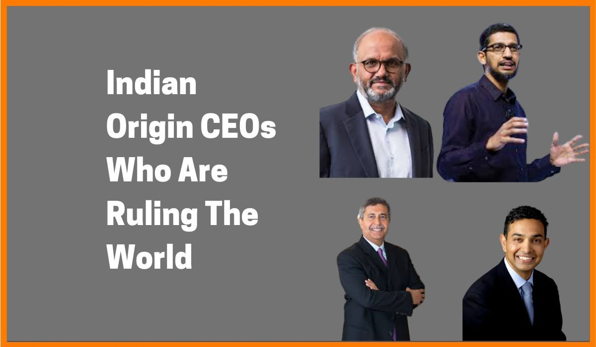 Indian Origin CEOs Who Are Ruling The World