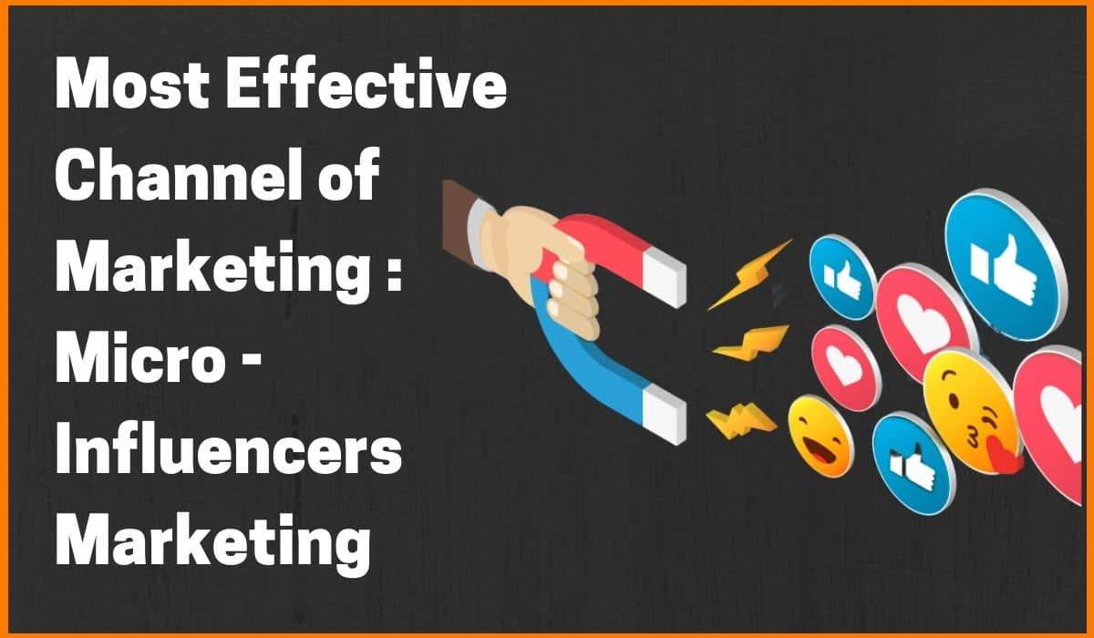 Micro-Influencers Marketing | The Most Effective Channel of Marketing in 2020