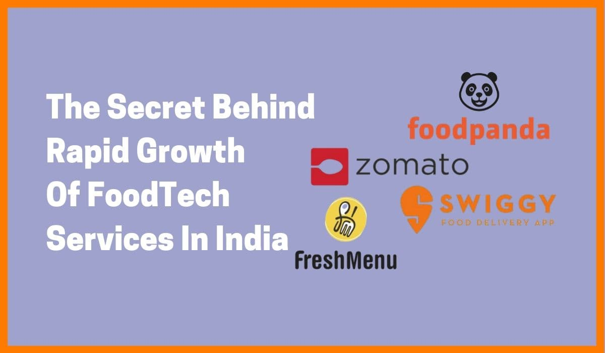 The Rapid Growth Of Foodtech Services In India