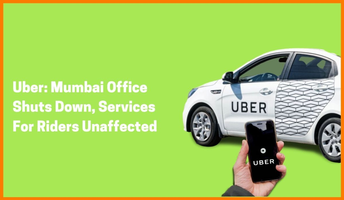 Uber: Mumbai Office Shuts Down, Services For Riders Will Be Unaffected