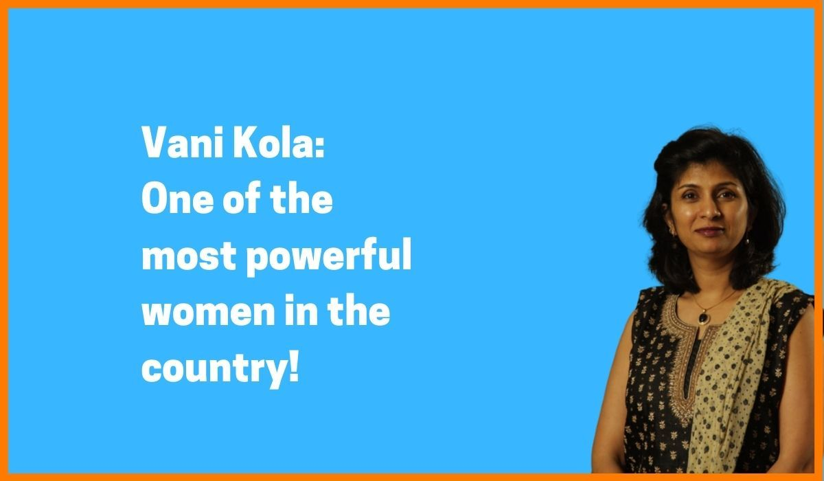 Vani Kola: One of the Most Powerful Women in India!