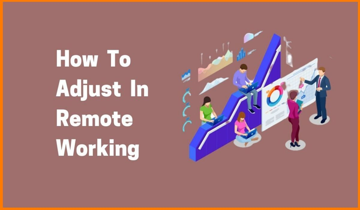 Do You Need To Adjust In Remote Working?