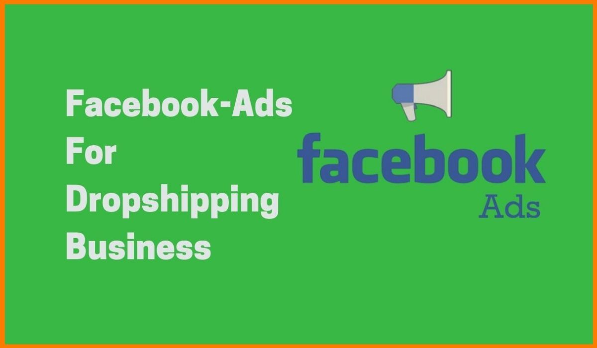 How to Use Facebook Ads for Dropshipping Business?