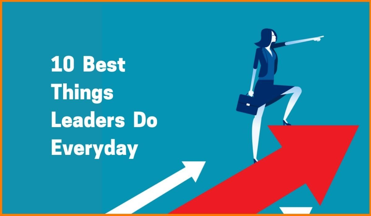 Being A Rockstar In Your Company Is A Matter Of 10 Best Things Leaders Do Every Day