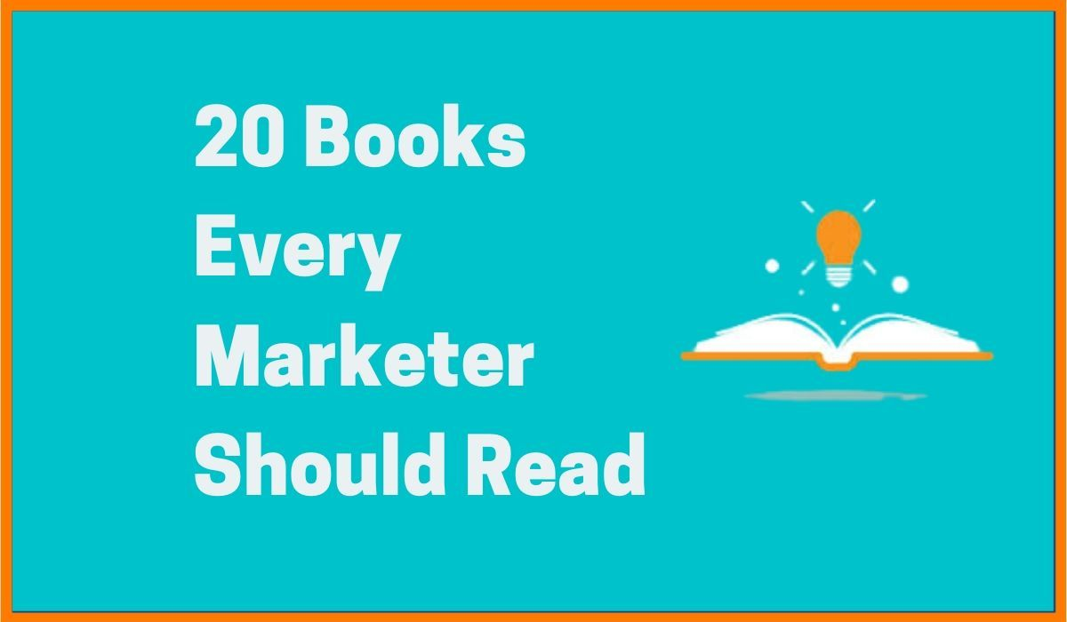 Want To Enhance Your Marketing Skills? Here Are 20 Books Every Marketer Should Read