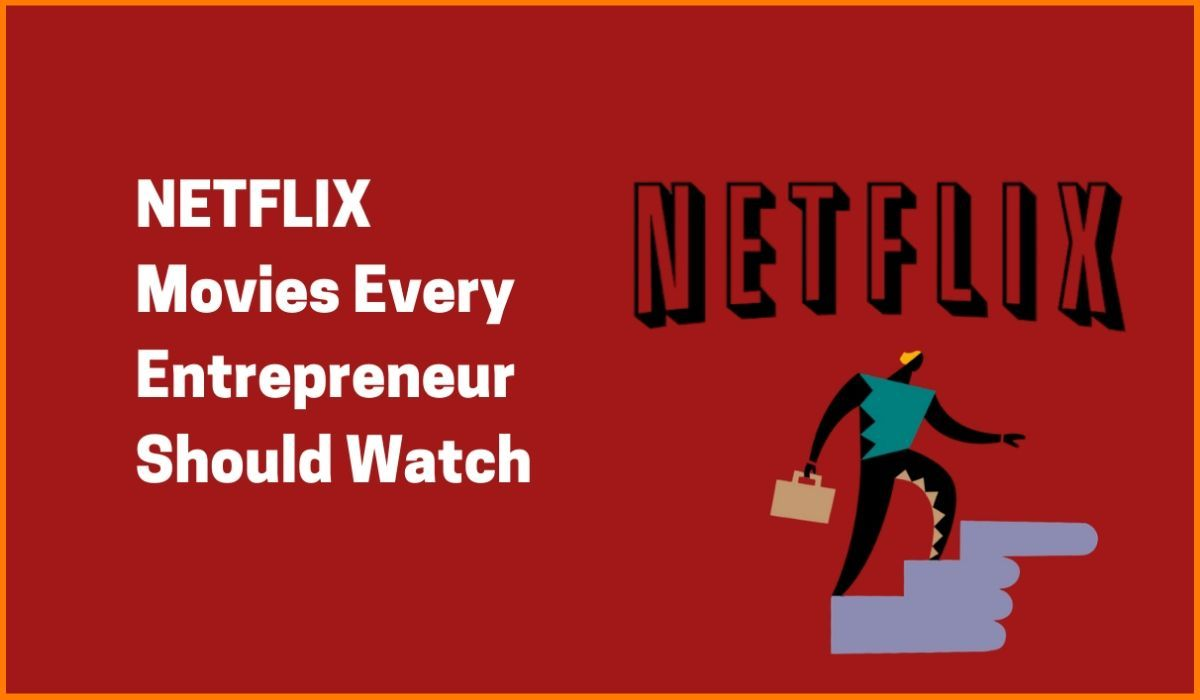 Fall In Love With Netflix Movies That Every Entrepreneur Should Watch