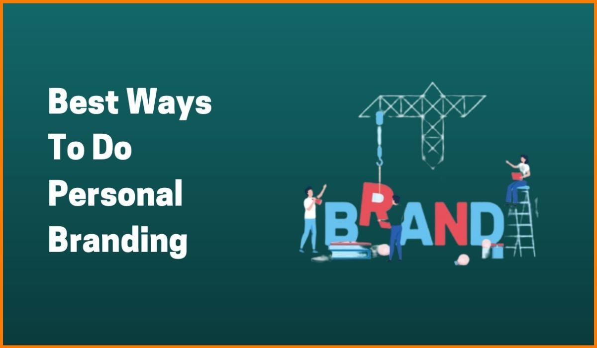 What Are The Best Ways To Do Personal Branding?