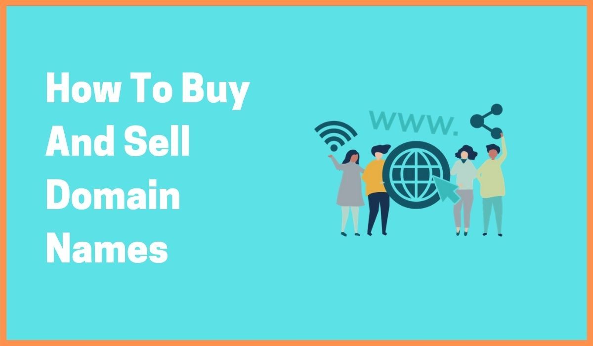 Best Approach to Buying And Selling Domain Names