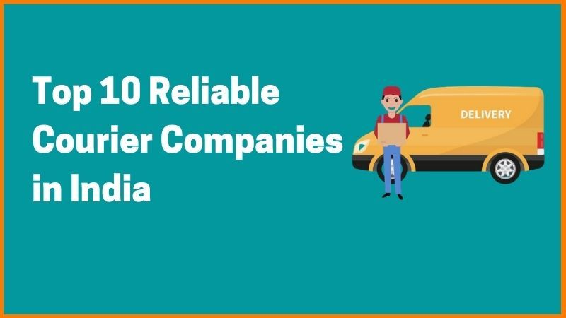 Top Reliable Courier Companies in India