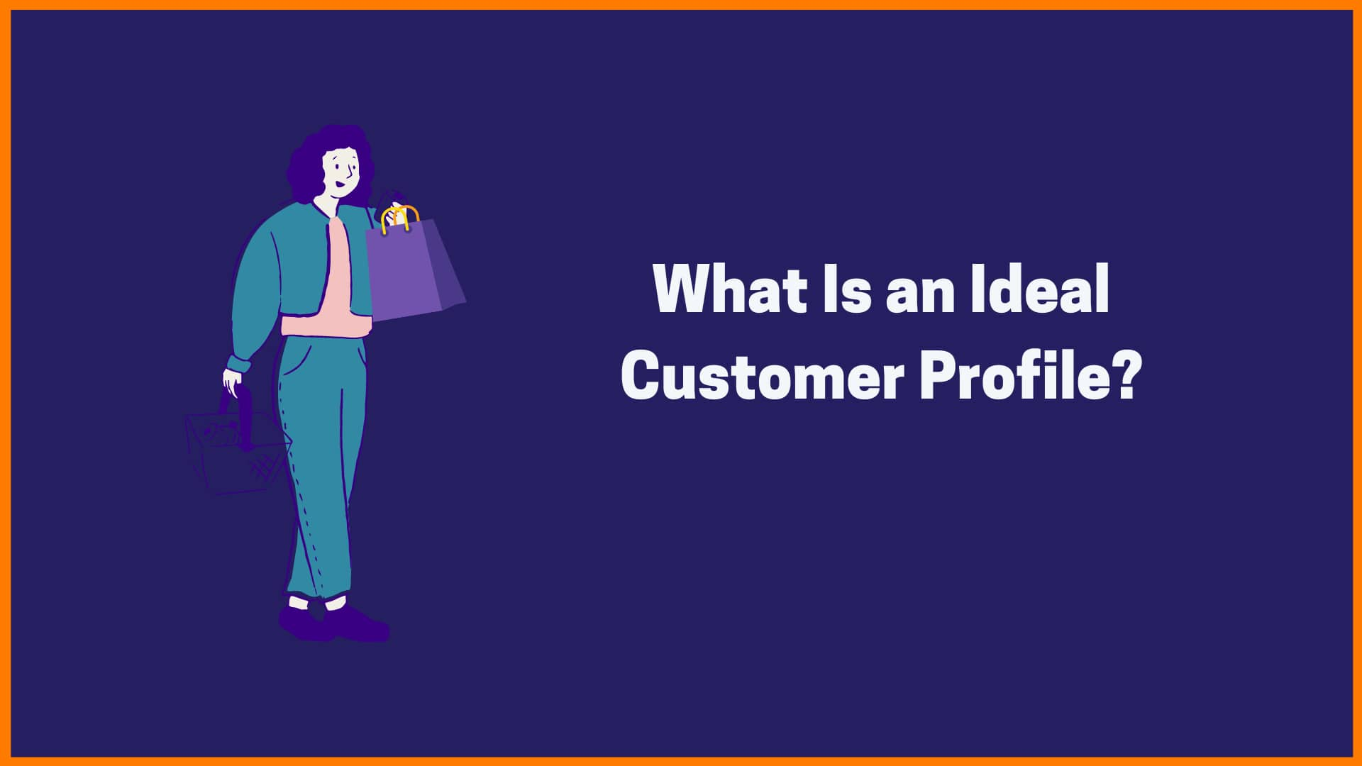 What Is an Ideal Customer Profile?
