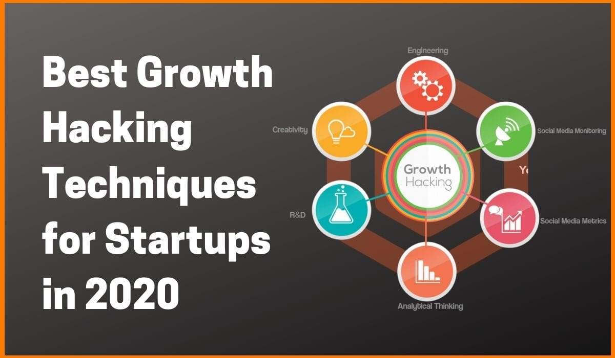 7 Best Growth Hacking Techniques for Startups in 2020