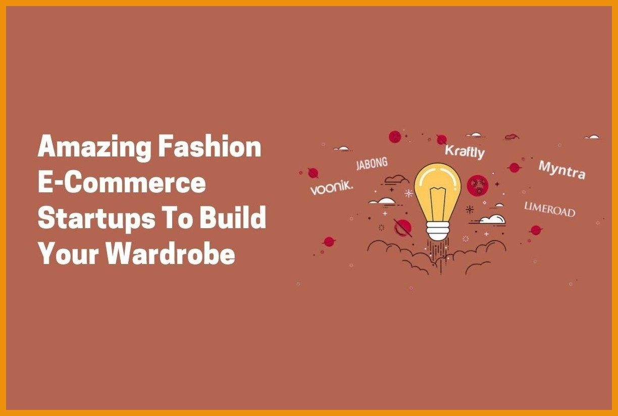 Amazing Fashion E-Commerce Startups To Build Your Wardrobe