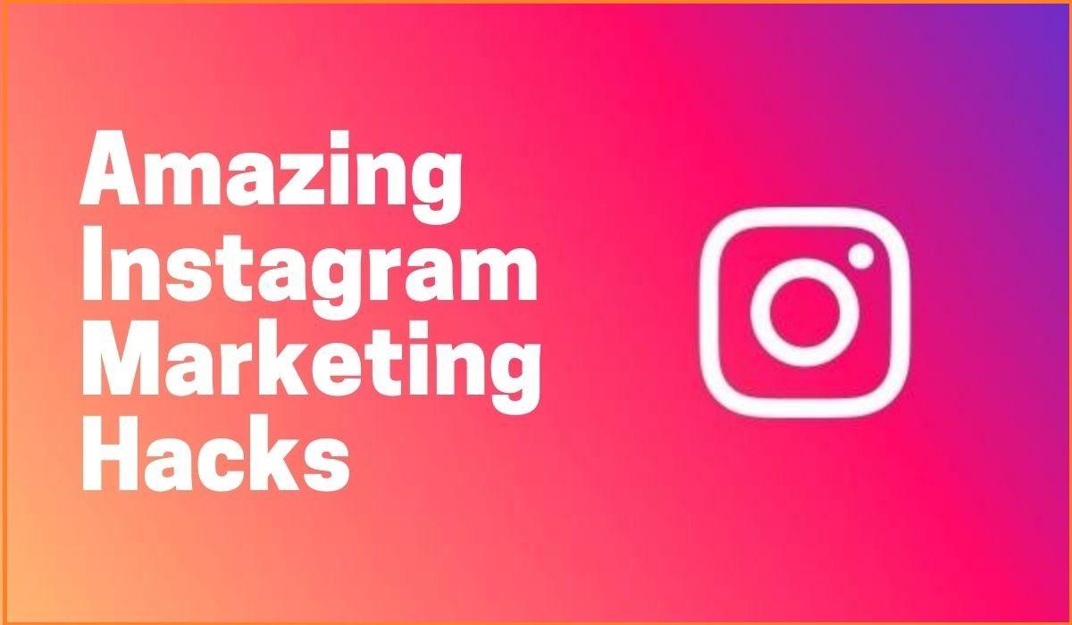 10 Amazing Instagram Marketing Hacks