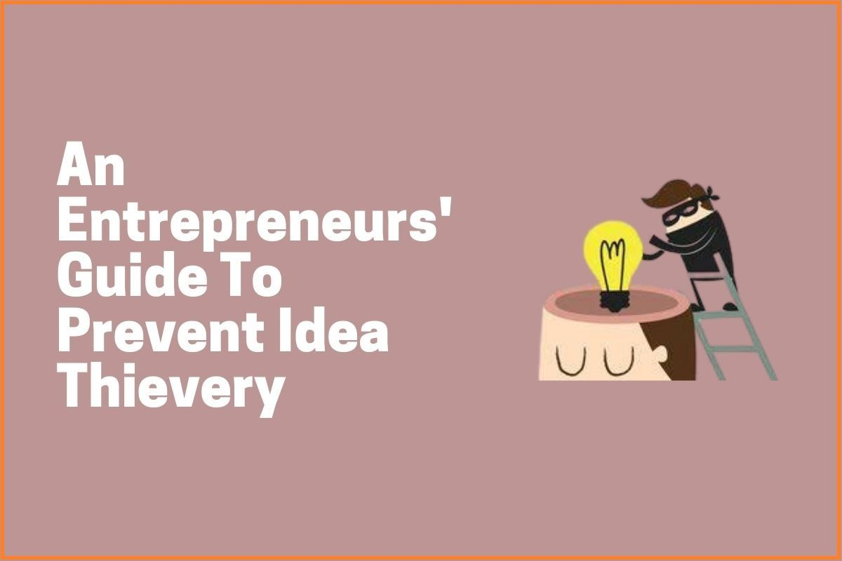An Entrepreneurs' Guide To Prevent Idea Thievery