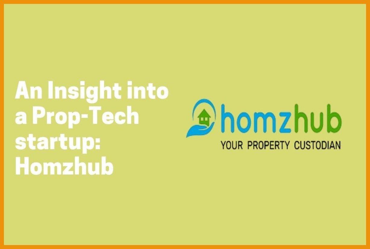 An Insight into a Prop-Tech startup: Homzhub