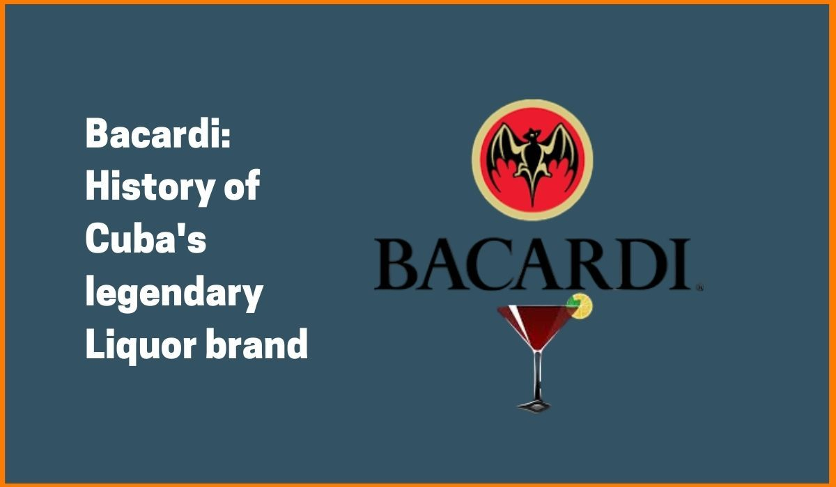 Bacardi: Cuba's legendary Liquor brand and its remarkable growth