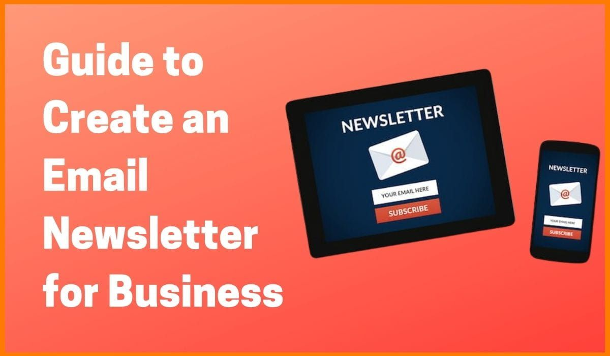 Ultimate Guide to Create an Email Newsletter for Business
