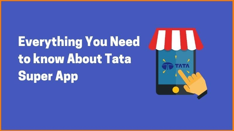 Everything You Need to know About Tata Super App