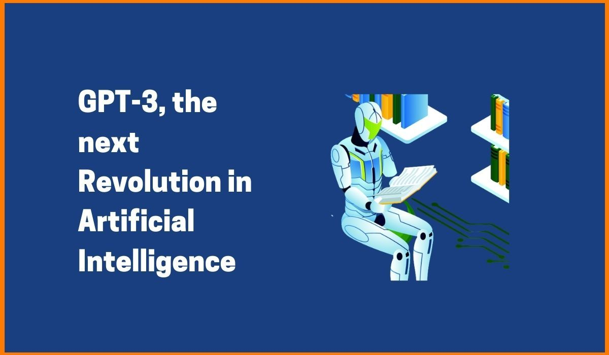 GPT3 is the upcoming revolution in Artificial Intelligence