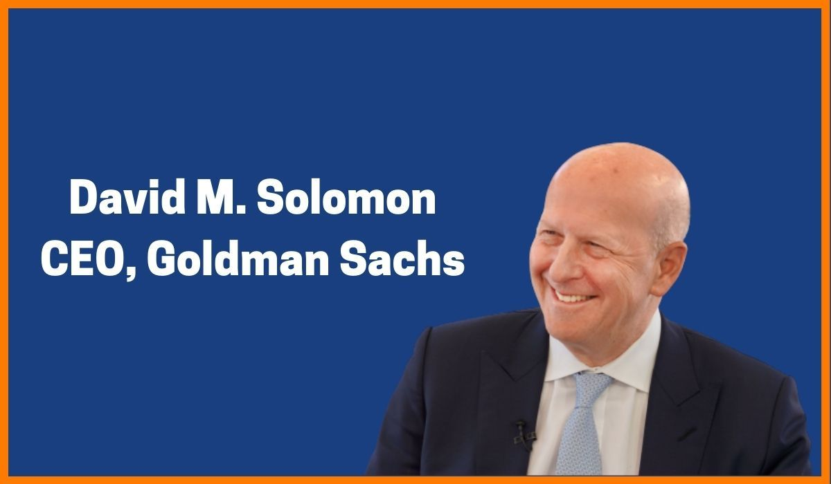 David M Solomon - CEO, Goldman Sachs