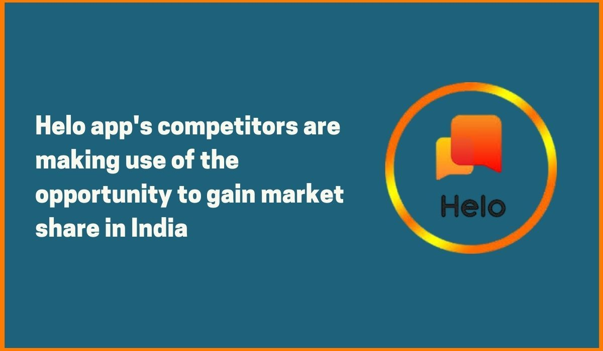 How are Helo app's competitors(ShareChat, Roposo) making use of the opportunity to gain market share in India