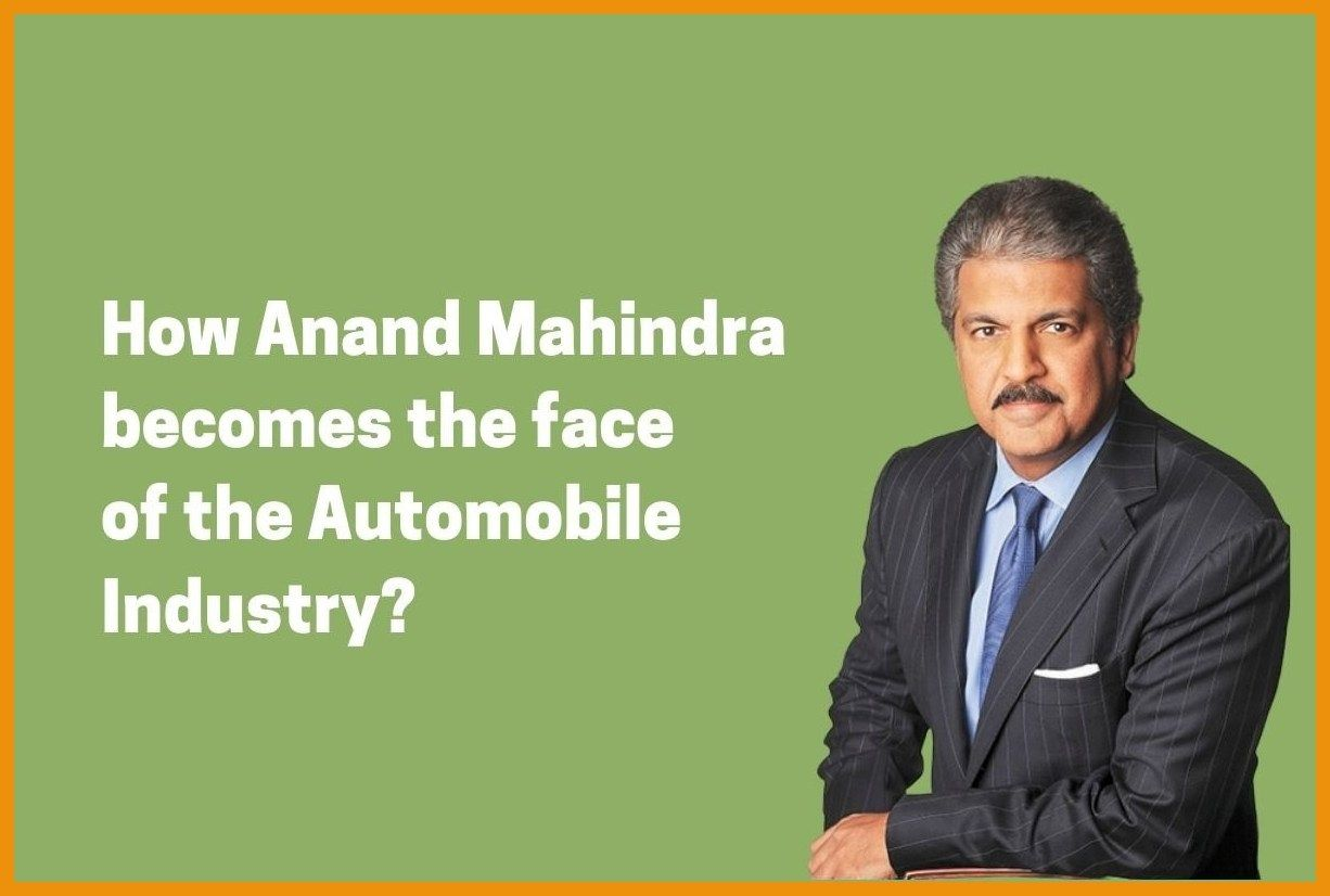 Anand Mahindra: The face of the Automobile Industry