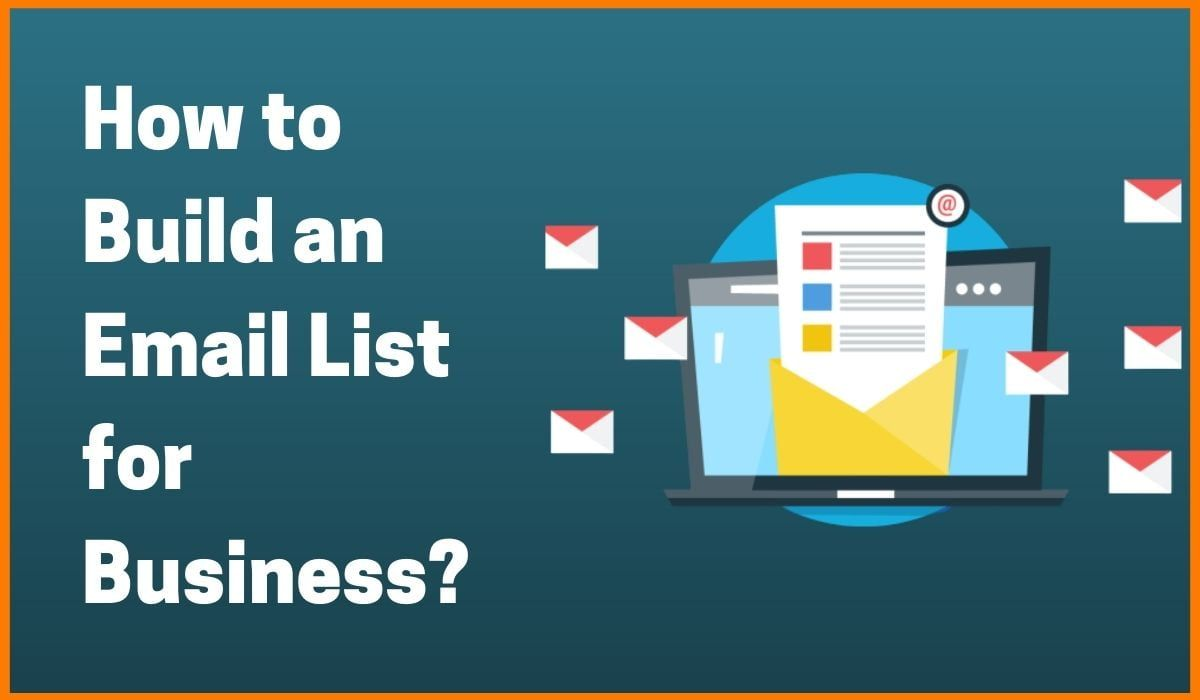 How to Build an Email List for Business? | Tools for Email List building in 2020